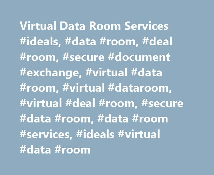 Virtual Data Room Services #ideals, #data #room, #deal #room, #secure #document #exchange, #virtual #data #room, #virtual #dataroom, #virtual #deal #room, #secure #data #room, #data #room #services, #ideals #virtual #data #room http://aurora.remmont.com/virtual-data-room-services-ideals-data-room-deal-room-secure-document-exchange-virtual-data-room-virtual-dataroom-virtual-deal-room-secure-data-room-data-room-services/  # Virtual Data Room Services iDeals™ Solutions data rooms have been…