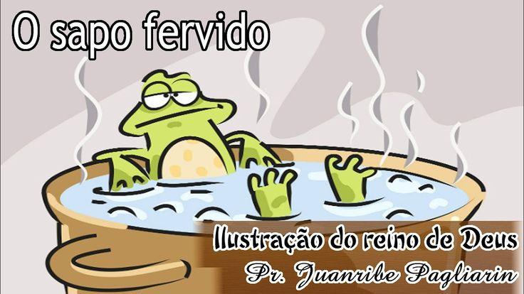 O sapo fervido - Ilustração do reino de Deus com Pr. Juanribe Pagliarin