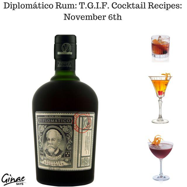 Diplomático Rum: T.G.I.F. Cocktail Recipes: November 6th