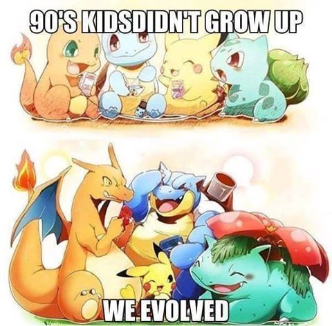 And we all have that one friend who doesn't evolve ^_^