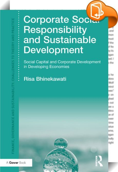 Corporate Social Responsibility and Sustainable Development    :  Many different companies can significantly contribute to the integrated goals and targets of the United Nations' sustainable development goals, such as poverty reduction by 2030. Poverty is not only about people living on less than $1.25 per day, but more fundamentally, it is their lack of capabilities and access to participate in productive economic activities. If companies can contribute in order to provide access and ...