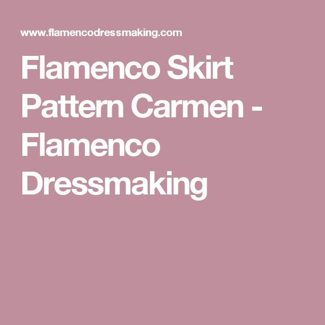 Flamenco Skirt Pattern Carmen - Flamenco Dressmaking