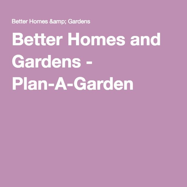 The better homes u0026 gardens plan-a-garden