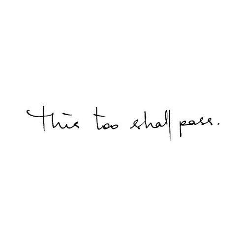 Deixe todas as dificuldades avançar, pois isso também deve passar. Deixe a bondade de Sua alma ser o que permanece estagnado dentro de mim.