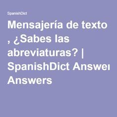 Mensajería de texto , ¿Sabes las abreviaturas? | SpanishDict Answers