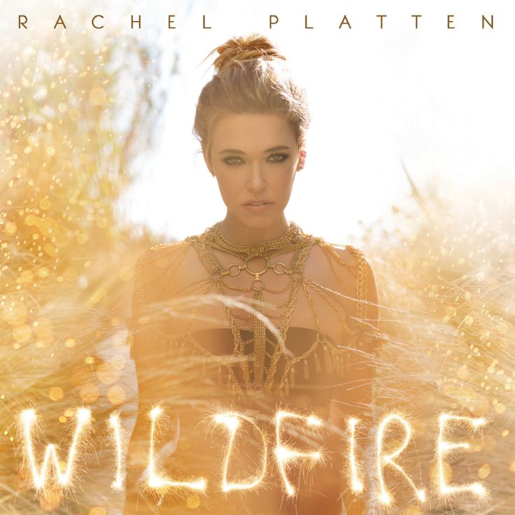 Rachel Platten - Wildfire (2016) This CD is so amazing and has a great beat! Love her music!!!! :)