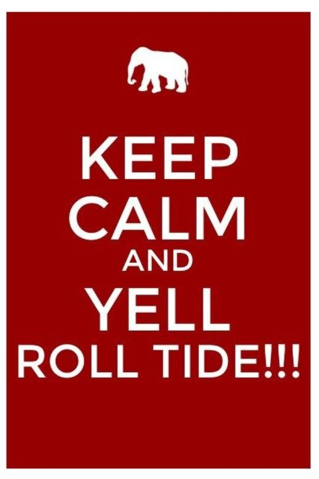 ROLL TIDE!! | Roll Tide!!! | Pinterest