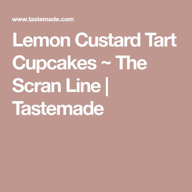 Lemon Custard Tart Cupcakes ~ The Scran Line   Tastemade