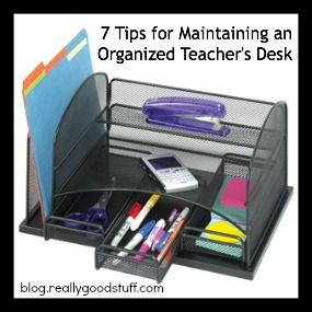 7 Tips for Maintaining an Organized Teacher's Desk