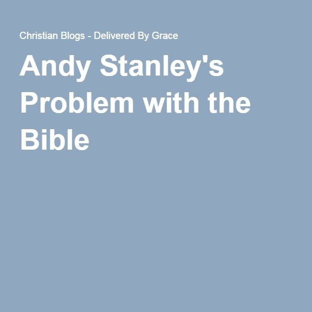 Andy Stanley's Problem with the Bible
