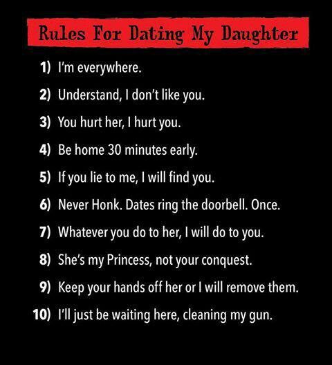 rules for dating my daughter she makes the rules Teens and dating by chris jordan  i know that i'll have the same rules and guidelines for my daughter in her relationships with boys kristie march 5, 2011 at 2:12 am  shape or form.