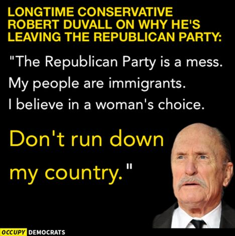 """2/21/16   2:40p  Longtime Conservative Robert Duvall on why he's leaving the Republican Party: """"The Republican Party is a mess. My people are immigrants. I believe in a woman's choice. Don't run down my country."""" usatoday.com"""