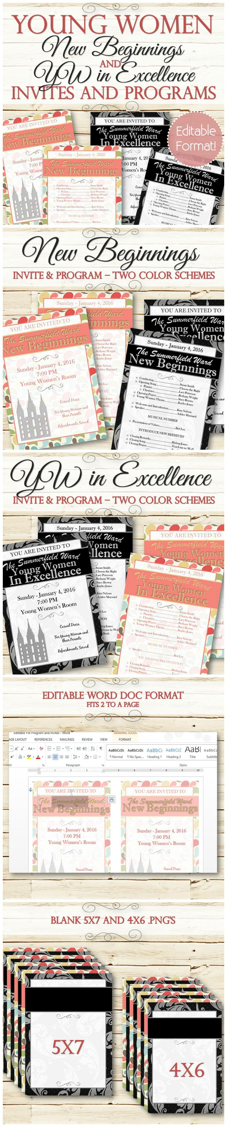 Editable Young Women invites and programs for New Beginnings and YW in Excellence! Now you can change the text, fonts, sizing, headers, etc. and print on your own! Two color schemes are included for each program invite and program. This comes in an editable .DOCX format where you can change the fonts, sizing, headers, titles, content, etc and blank 5x7's and 4x6's to create your own text layouts. Quick and easy!