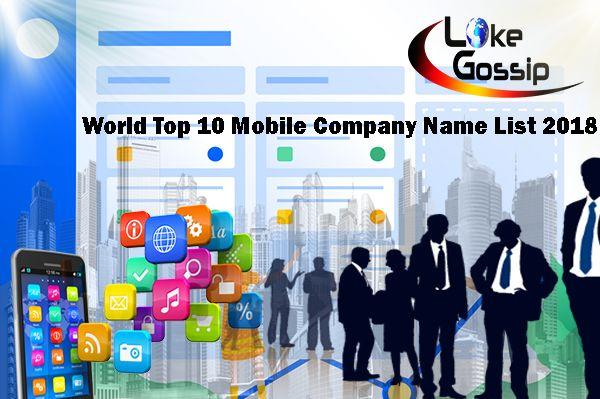World Top 10 Mobile Company Name List 2018 | World Top 10