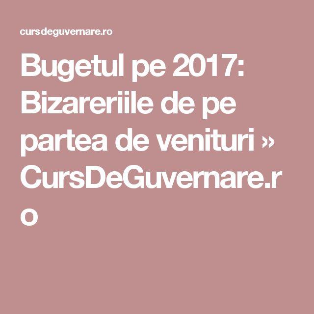 Bugetul pe 2017: Bizareriile de pe partea de venituri » CursDeGuvernare.ro