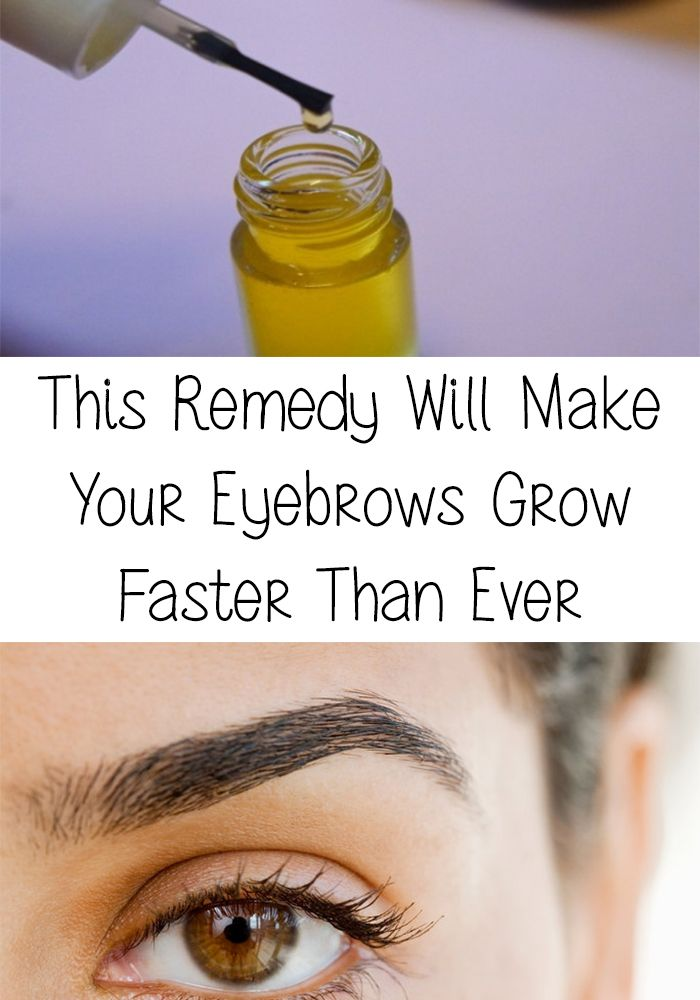 This Remedy Will Make Your Eyebrows Grow Faster Than Ever