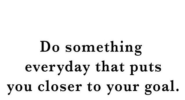 Every Day Do Something That Will Inch: Do Something Every Day That Gets You Closer To Your Goal