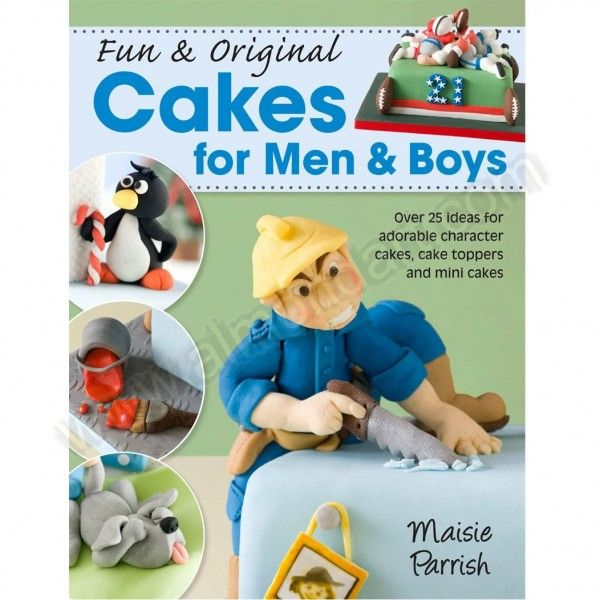 Cake Decorating Books New Zealand : Cakes for Men and Boys - Maisie Parrish Maisie Parrish ...