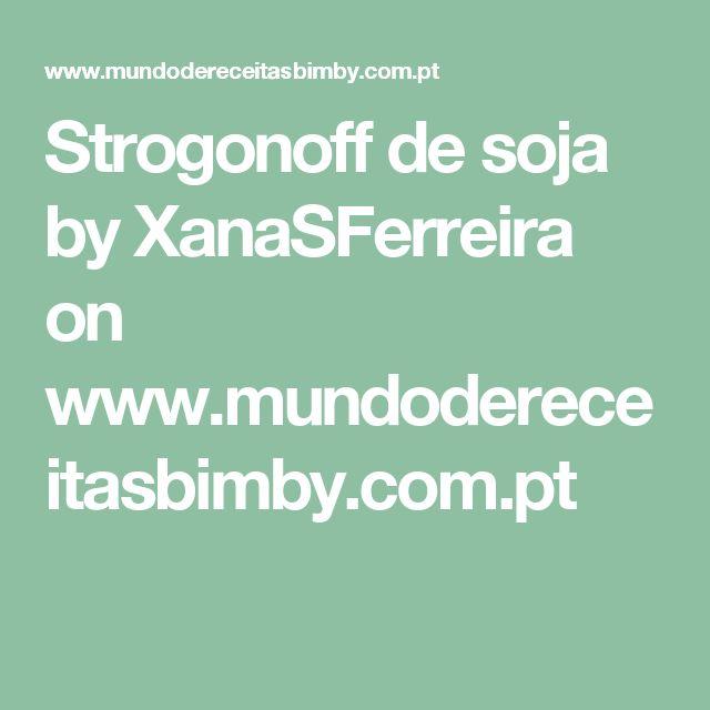Strogonoff de soja by XanaSFerreira  on www.mundodereceitasbimby.com.pt
