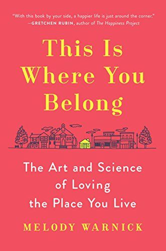 This Is Where You Belong: The Art and Science of Loving t...