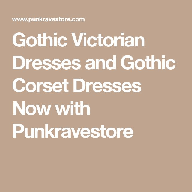 Gothic Victorian Dresses and Gothic Corset Dresses Now with Punkravestore