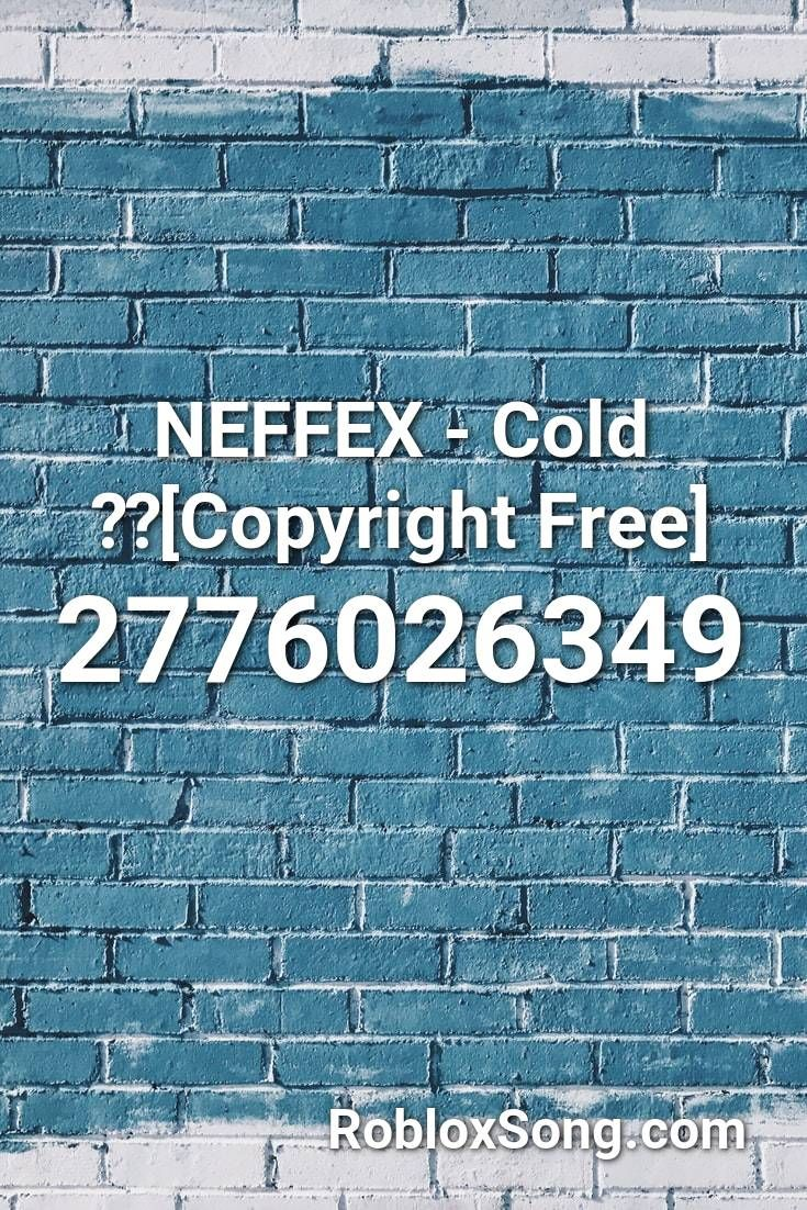 Free Roblox Music Neffex Cold Copyright Free Roblox Id Roblox Music Codes In 2020 Roblox Songs Roblox Codes