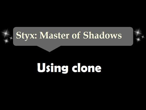 [50sec]Using clone - Styx: Master Of Shadows