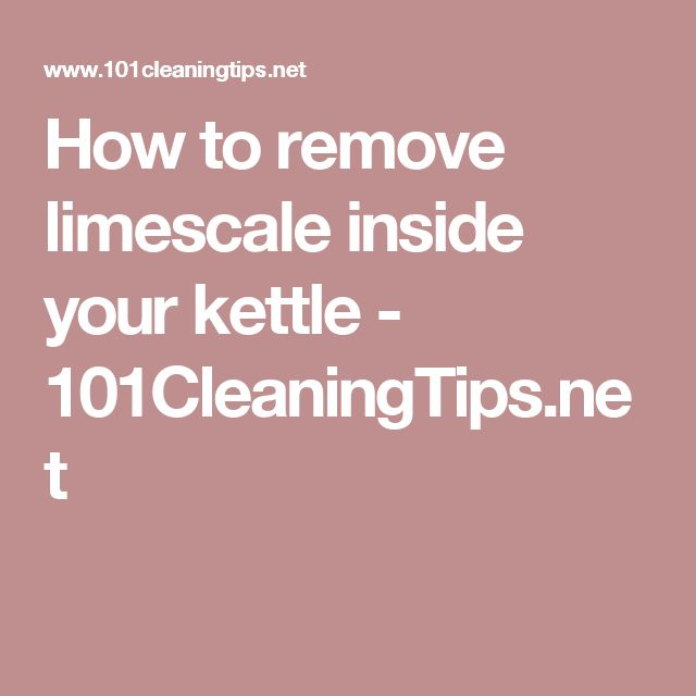How to remove limescale inside your kettle - 101CleaningTips.net