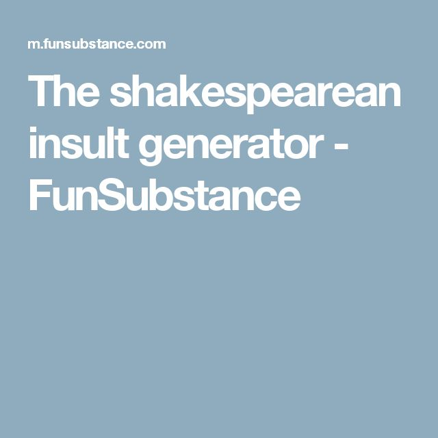 25+ best ideas about Insult generator on Pinterest | Shakespeare ...