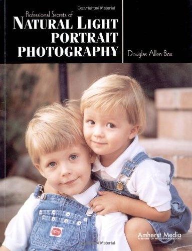 Professional Secrets of Natural Light Portrait Photography