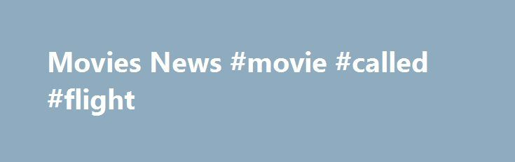 Movies News #movie #called #flight http://entertainment.remmont.com/movies-news-movie-called-flight-3/  #movie called flight # Movies Whoa, Sam From Trick 'R Treat Is, Like, An Adult Now Chance The Rapper Becomes Chance The Actor In New…