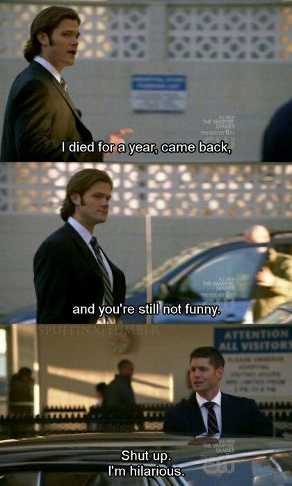 """Shut up. I'm hilarious."" - Me, always. Episode 6x12."