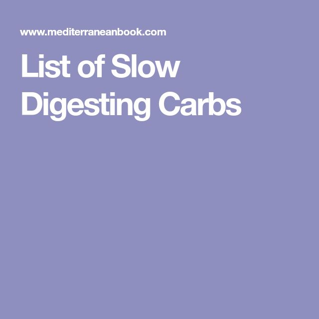 List of Slow Digesting Carbs