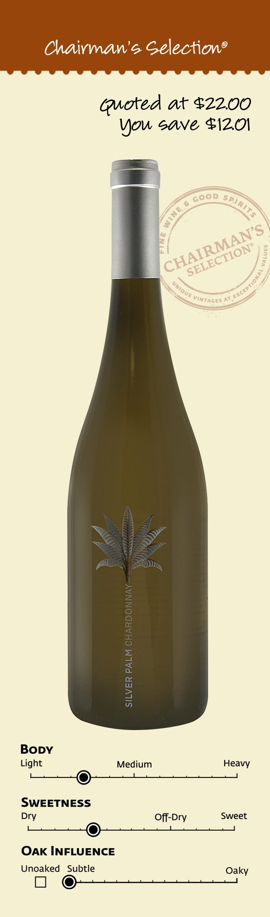 """Silver Palm Chardonnay, North Coast, California, 2009: This """"debut Chardonnay glistens in the glass and greets the nose with the perfume of apple blossom and pear. On the palate, ripe flavors of white peach, Gravenstein apple and Meyer lemon glide seamlessly like a silk ribbon. A near flinty finish provides balanced acidity and leaves the palate yearning for another sip."""" – Winemaker's notes, $9.99"""