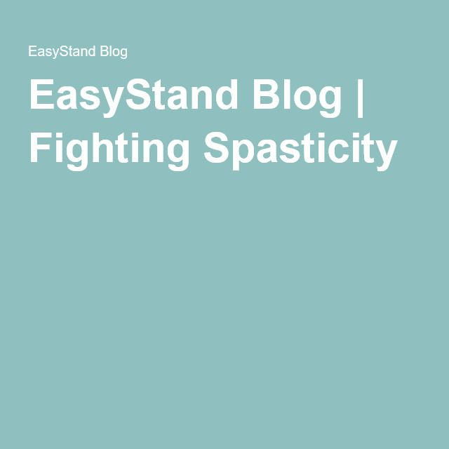 EasyStand Blog | Fighting Spasticity