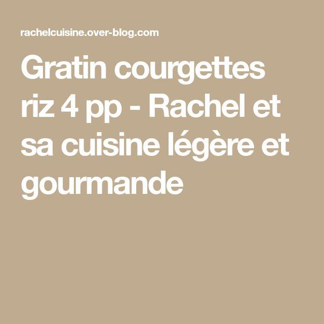 Gratin courgettes riz 4 pp - Rachel et sa cuisine légère et gourmande