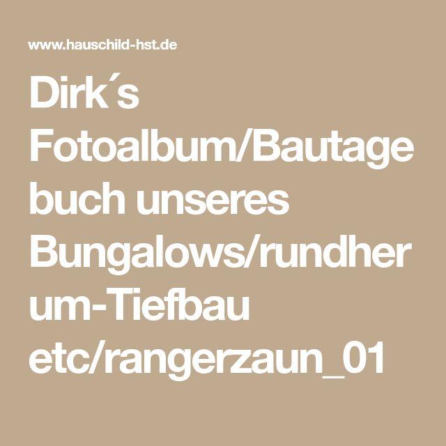 Dirk´s Fotoalbum/Bautagebuch unseres Bungalows/rundherum-Tiefbau etc/rangerzaun_01