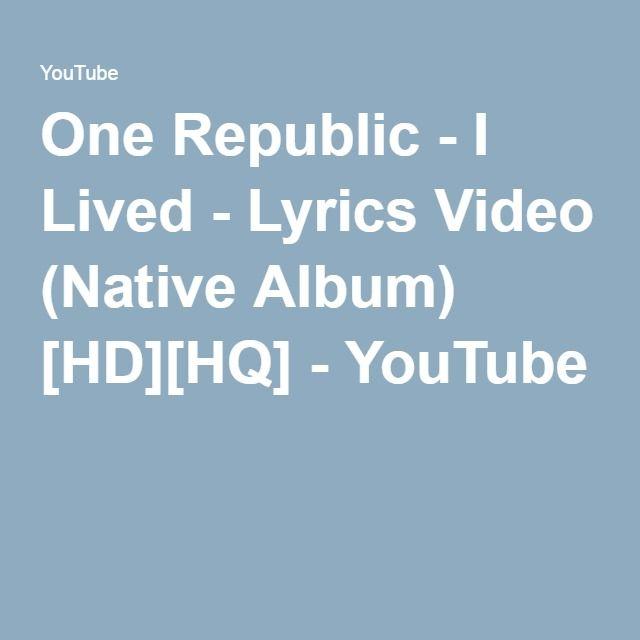 One Republic - I Lived - Lyrics Video (Native Album) [HD][HQ] - YouTube