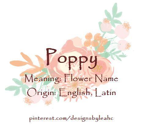 Baby Girl Name: Poppy. Meaning: Flower Name. Origin ...