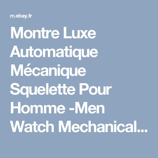 Montre  Luxe Automatique Mécanique Squelette Pour  Homme -Men Watch Mechanical | eBay