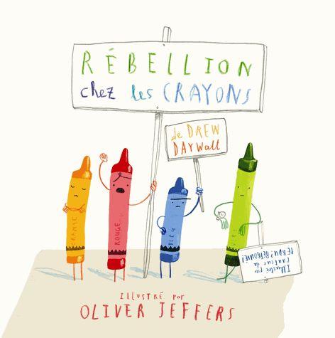 Rébellion chez les crayons de Drew Daywalt, illustré par Oliver Jeffers - Album jeunesse - à partir de 5 ans