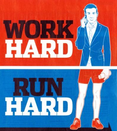 Work Hard. Run Hard.