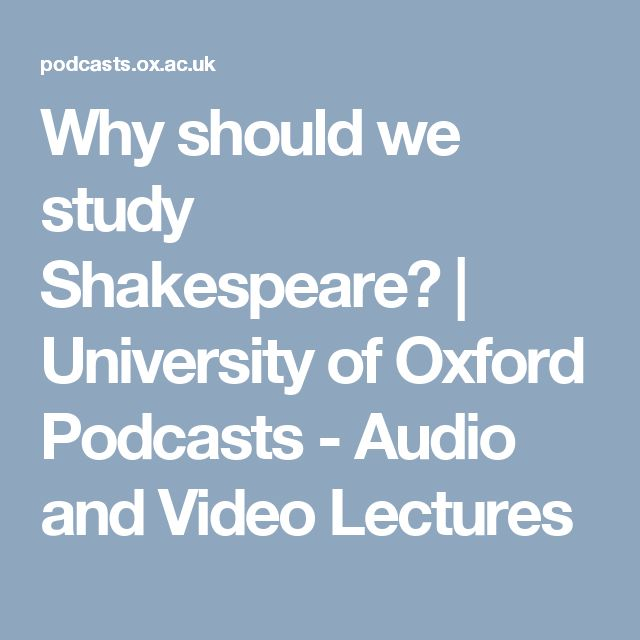 Should Shakespeare's works continue to be studied at the ...