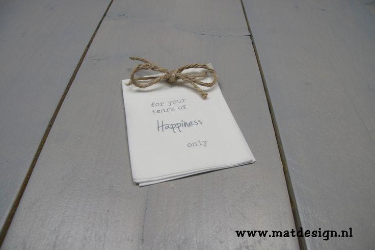 """Your own """"Tears of Happiness napkin for your guests during the emotional moments at a wedding! Uniek! Je eigen tranen van geluk servet/zakdoek voor de gelukstranen van de gasten tijdens de emotionele momenten! #wedding ceremony #wedding #napkins"""