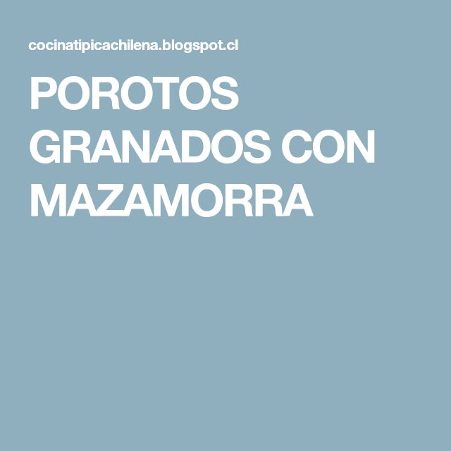 POROTOS GRANADOS CON MAZAMORRA