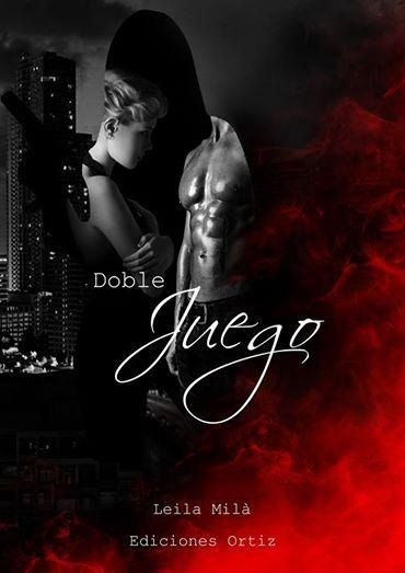 Doblo juego, novela de romance policiaco que forma parte de la Colección Balas de Pasión publicado por Ediciones Ortiz