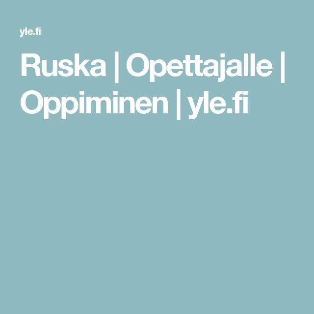 Ruska | Opettajalle | Oppiminen | yle.fi