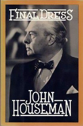 John Houseman Autograph Hand Signed First Edition Final Dress Hardcover Book