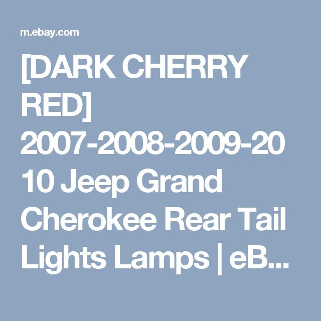 [DARK CHERRY RED] 2007-2008-2009-2010 Jeep Grand Cherokee Rear Tail Lights Lamps  | eBay