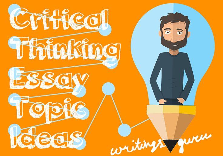 Critical thinking essay topics